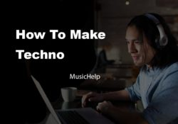 How To Make Techno (MusicHelp