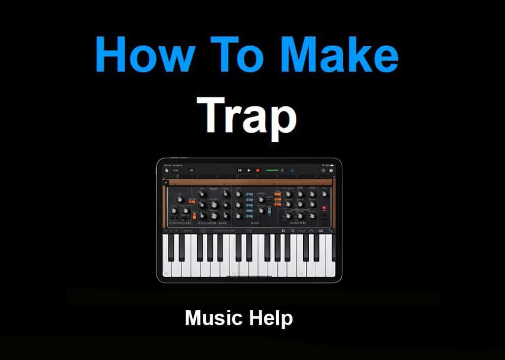 How To Make Trap Music Help